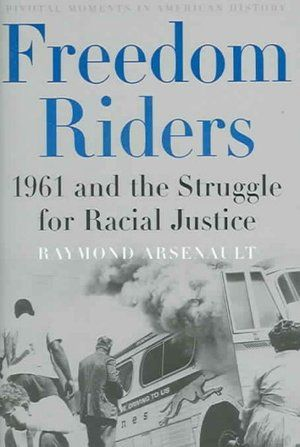 Freedom Riders began their crusade for racial equality in 1961.