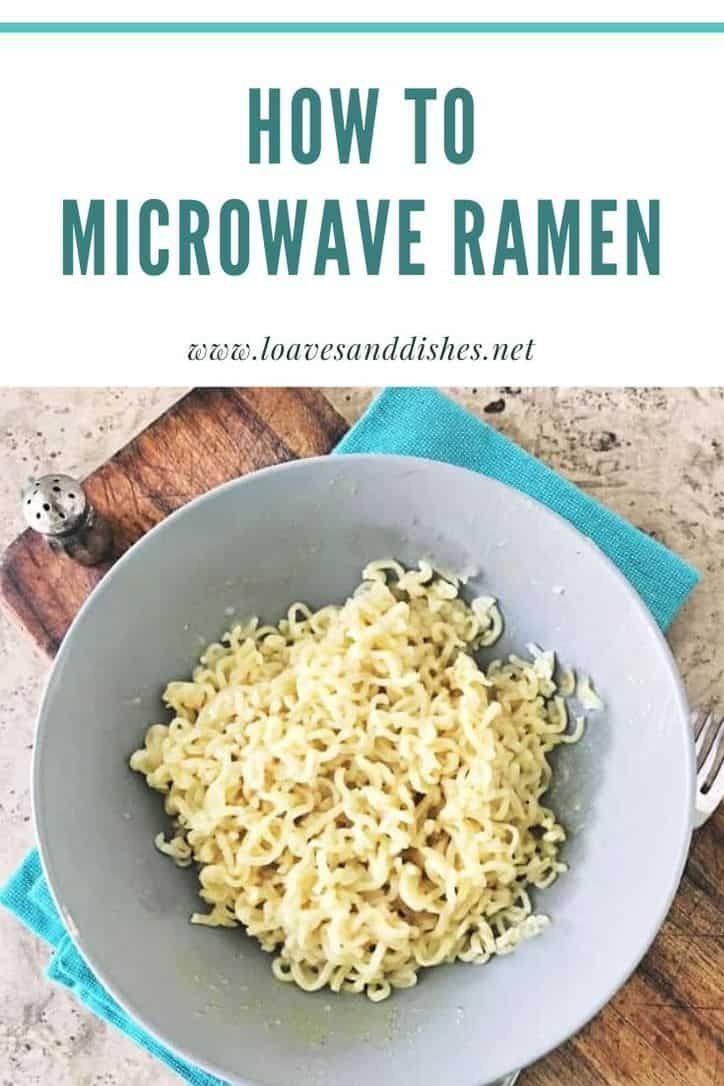 2 Minute How To Microwave Ramen Loaves And Dishes Microwave Ramen How To Cook Ramen Recipes