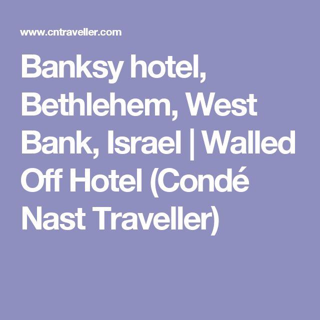 Banksy hotel, Bethlehem, West Bank, Israel   Walled Off Hotel (Condé Nast Traveller)