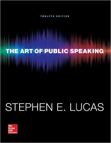 The Art Of Public Speaking 12th Edition Ebook Pdf By Stephen E. Lucas
