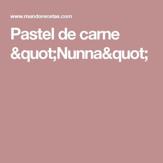 "Pastel de carne ""Nunna"""