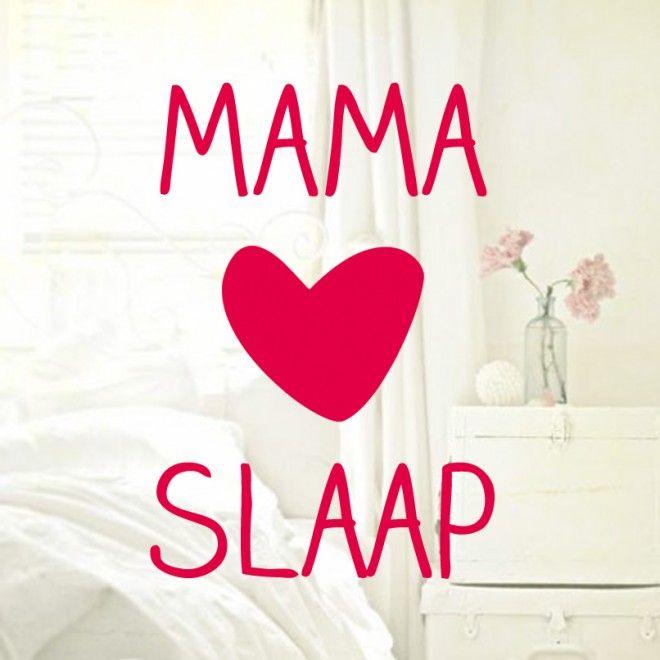 mama loves slaap :)