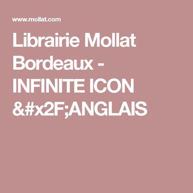 Librairie Mollat Bordeaux - INFINITE ICON /ANGLAIS