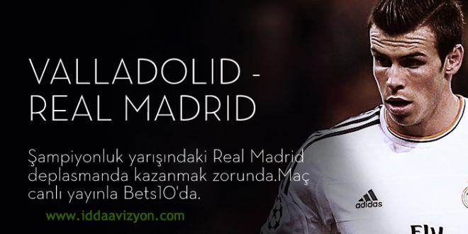 Valladolid – Real Madrid maçı bets10 da