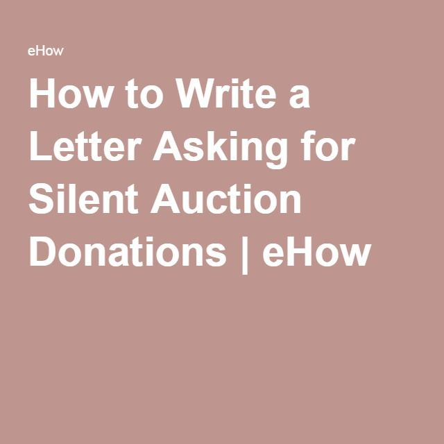 How to Write a Letter Asking for Silent Auction Donations | eHow