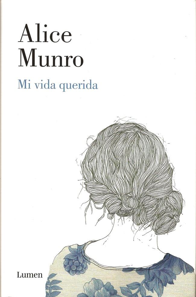 Mi vida querida – Alice Munro