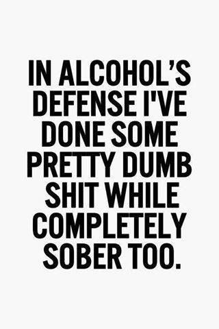 Quotes About Alcohol Interesting Best 25 Funny Alcohol Quotes Ideas On Pinterest  Funny Drinking