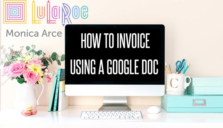 How To Invoice Using A Google Doc : LuLaRoe Tutorial