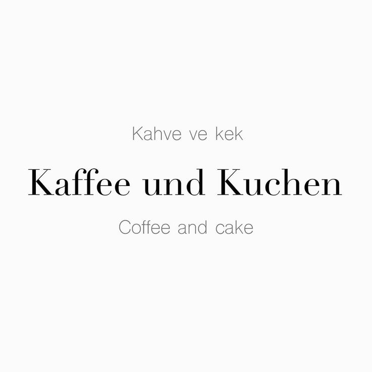 "63 Beğenme, 1 Yorum - Instagram'da Täglich ein Wort (@taglicheinwort): ""İngilizlerin Tea Time'ı varsa Almanların da Kahve ve kek • Kaffee und Kuchen • Coffee and cake…"""
