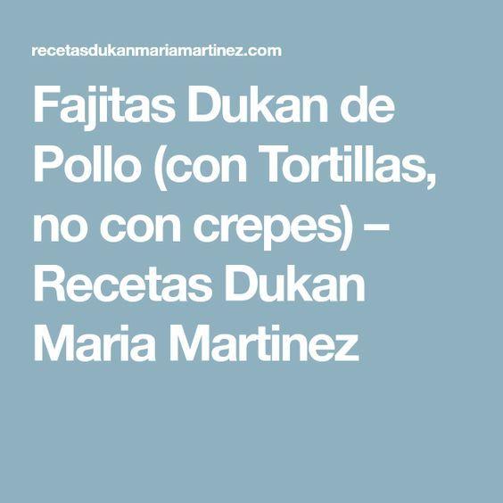 Fajitas Dukan de Pollo (con Tortillas, no con crepes) – Recetas Dukan Maria Martinez