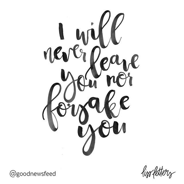"""Some comforting truth for tonight. Tag someone who needs to read this. """"Be strong and courageous. Do not be afraid or terrified because of them, for the Lord your God goes with you; he will never leave you nor forsake you."""""""" -Deuteronomy 31:6 ______________________________________________ Lettering by design contributor @lissletters. Check out her feed for more encouragement!"""