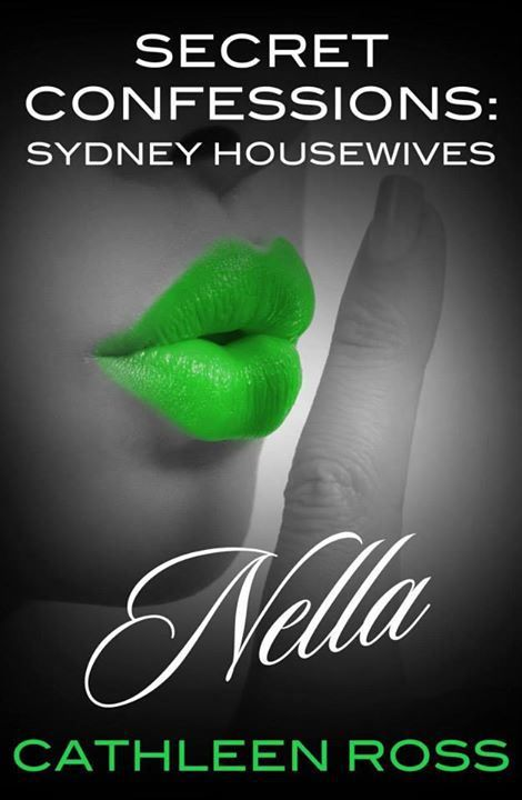 REVIEW of Cathleen Ross' Secret Confessions: Sydney Housewives - Nella.