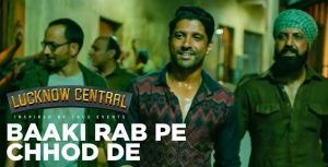 Check out the #Song #Lyrics from the #Hindi #Movie #Lucknow_Central #Baaki_Rabb_Pe_Chod_De only at Blog Vertex!!  #Bollywood #acting #film #actor #acting #drama #Kirti_Sanon #Farhan  #Emotions #Action