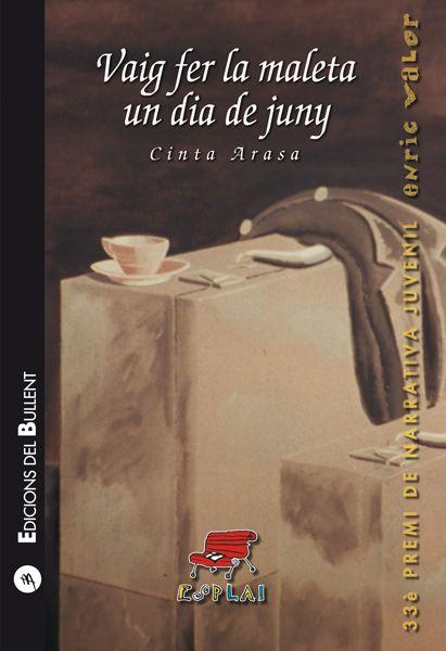 """""""Vaig fer la maleta un dia de juny"""" Cinta Arasa. Valencia: Edicions del Bullent, 2014"""