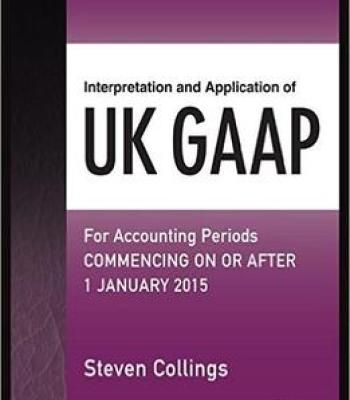 Interpretation And Application Of Uk Gaap: For Accounting Periods Commencing On Or After 1 January 2015 PDF