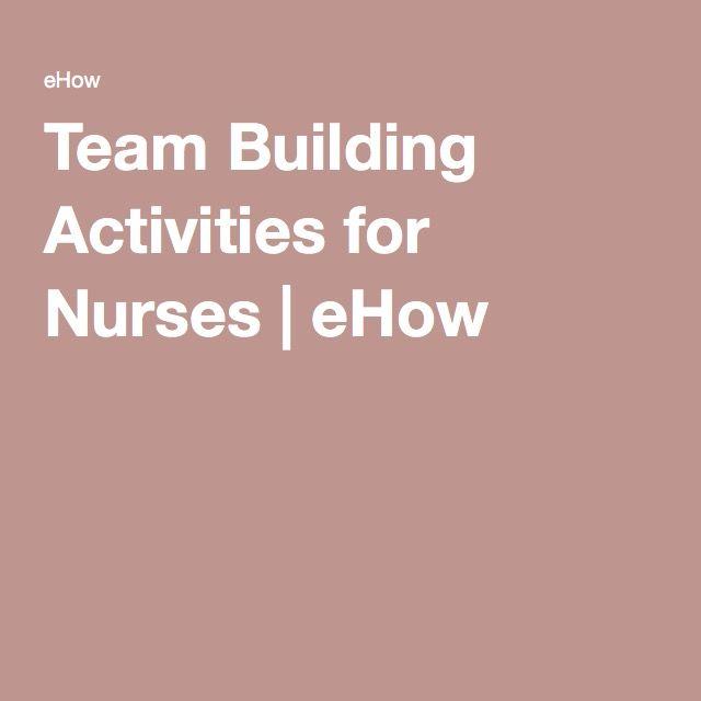 Team Building Activities for Nurses  eHow  Amazing Journey Nurse Fellowship  Team building