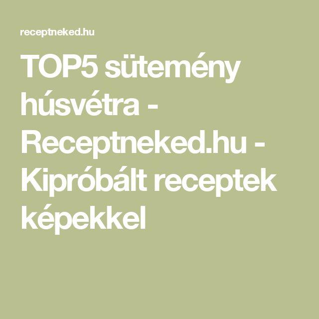 TOP5 sütemény húsvétra  - Receptneked.hu - Kipróbált receptek képekkel