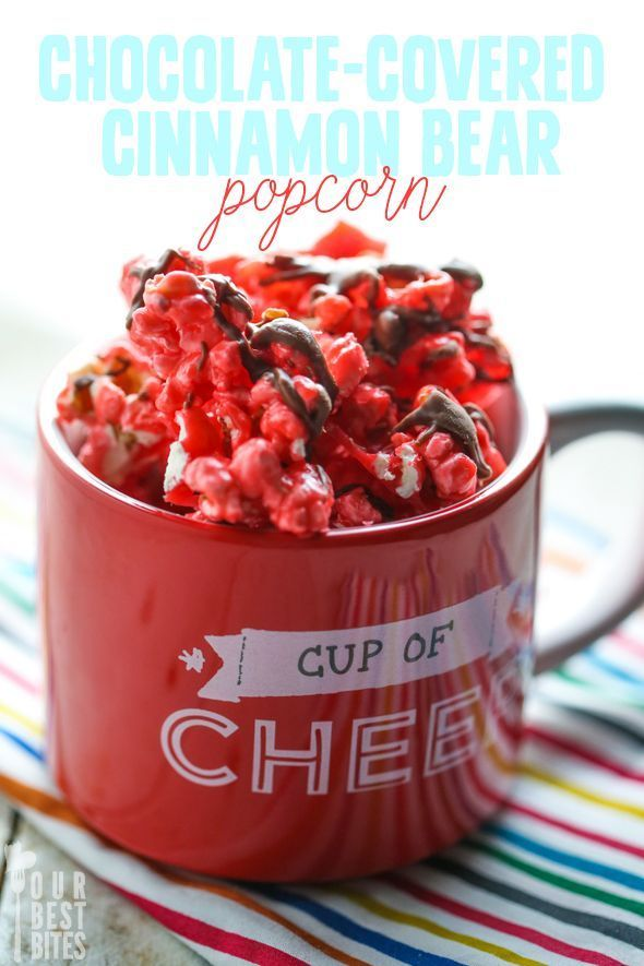 Chocolate Covered Cinnamon Bear Popcorn Recipe from Our Best Bites. Warning: is highly addictive. Pin Now!