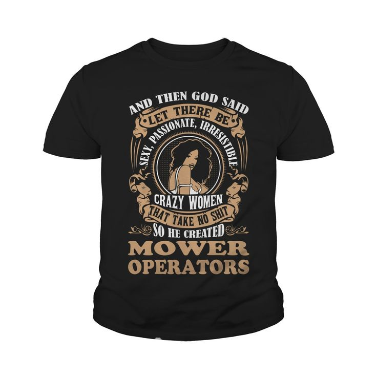 MOWER OPERATORS God said woman #gift #ideas #Popular #Everything #Videos #Shop #Animals #pets #Architecture #Art #Cars #motorcycles #Celebrities #DIY #crafts #Design #Education #Entertainment #Food #drink #Gardening #Geek #Hair #beauty #Health #fitness #History #Holidays #events #Home decor #Humor #Illustrations #posters #Kids #parenting #Men #Outdoors #Photography #Products #Quotes #Science #nature #Sports #Tattoos #Technology #Travel #Weddings #Women
