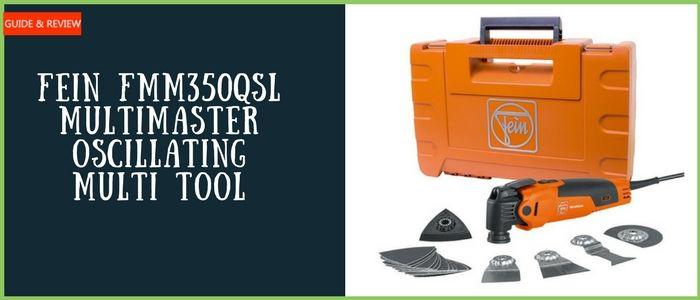 Fein Fmm350qsl Multimaster Oscillating Multi Tool Review Multitool Tool Sheds Oscillating Tool