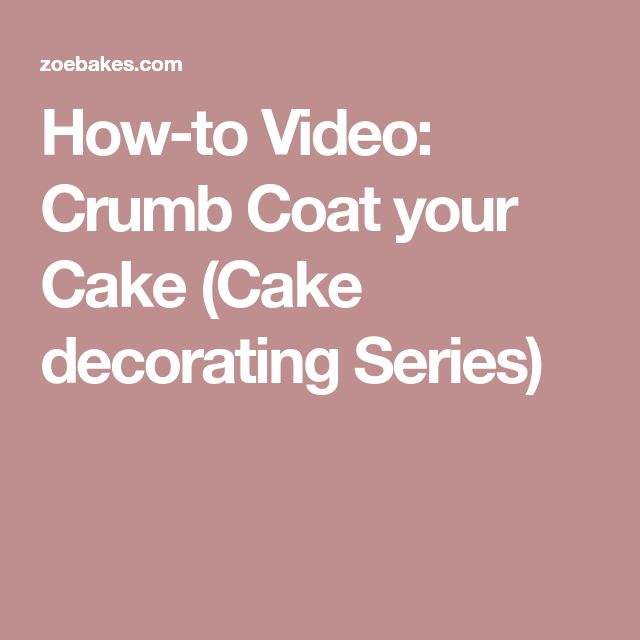 How-to Video: Crumb Coat your Cake (Cake decorating Series)