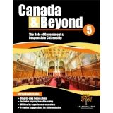Canada & Beyond: Grade 5 - Role of Government & Responsible Citizenship     COMING JUNE 2015!