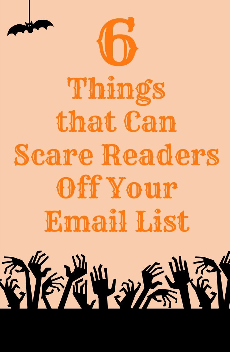 6 Things that Can Scare Readers Off Your Email List ...