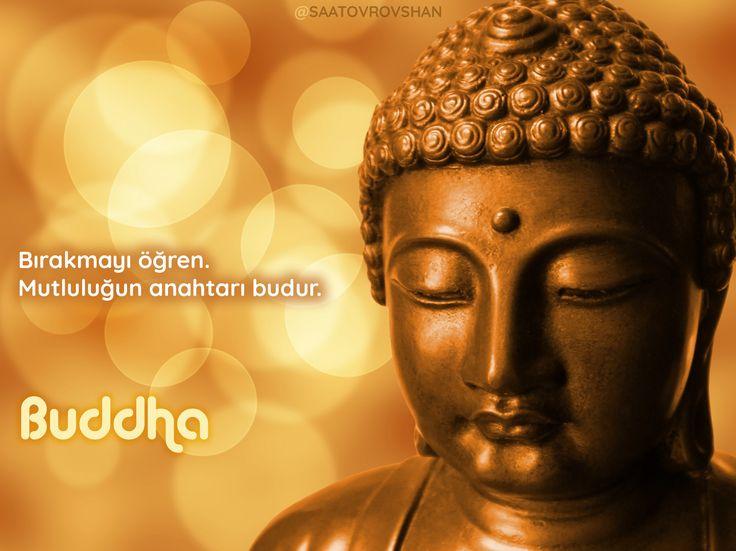 Bırakmayı öğren. Mutluluğun anahtarı budur.  buddha  #buddha #buda #budizm #mutluluk #bırak #öğren #öğreti #öğretiler #saatovrovshan #söz #sözler