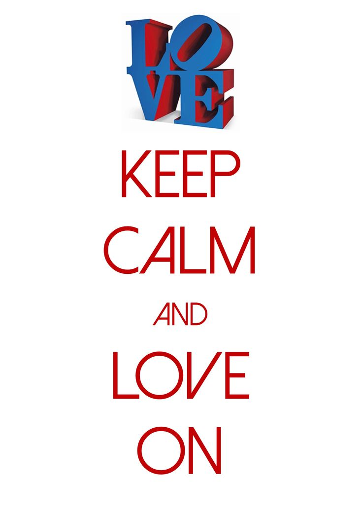 keep calm and love on / Created with Keep Calm and Carry On for iOS #keepcalm #love