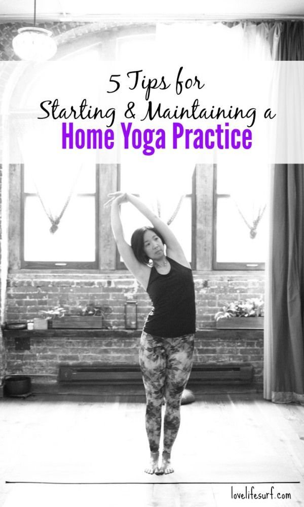Want to practice yoga at home but not sure where to begin? Here are 5 Tips for Starting and Maintaining a Home Yoga Practice