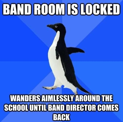 When the band room is locked.