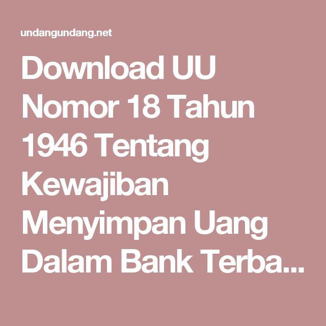 Download UU Nomor 18 Tahun 1946 Tentang Kewajiban Menyimpan Uang Dalam Bank Terbaru dan Terlengkap - UndangUndang.Net
