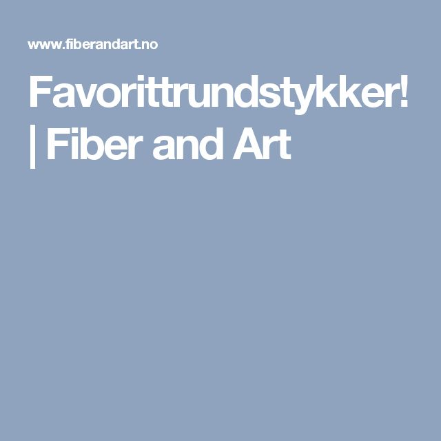 Favorittrundstykker! | Fiber and Art