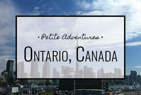 Ontario, Canada [PetiteAdventures.org]   Travel | Wanderlust | Travel Blog | Travel Blogger | Explore | Adventure | Toronto | Ottawa