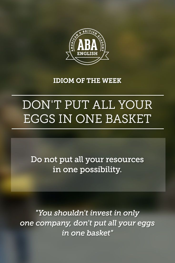 english  idiom  u0026quot don u0026 39 t put all your eggs in one basket