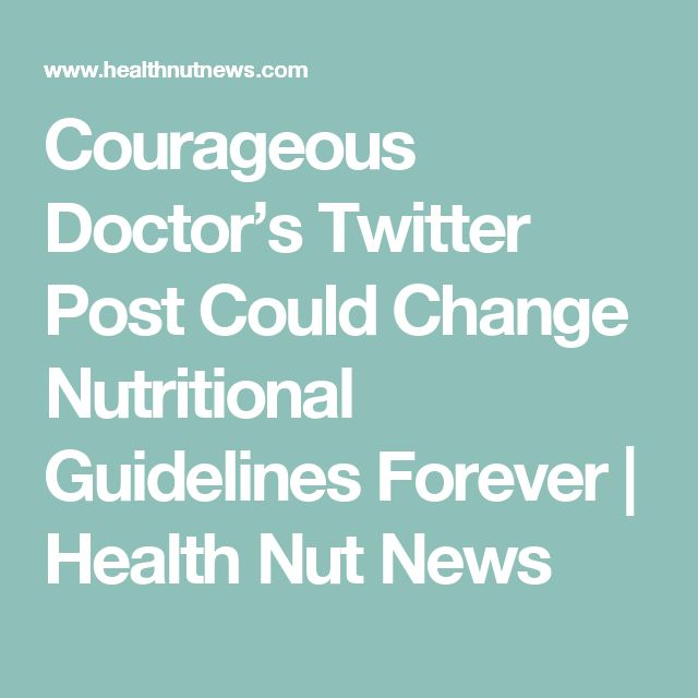 Courageous Doctor's Twitter Post Could Change Nutritional Guidelines Forever | Health Nut News