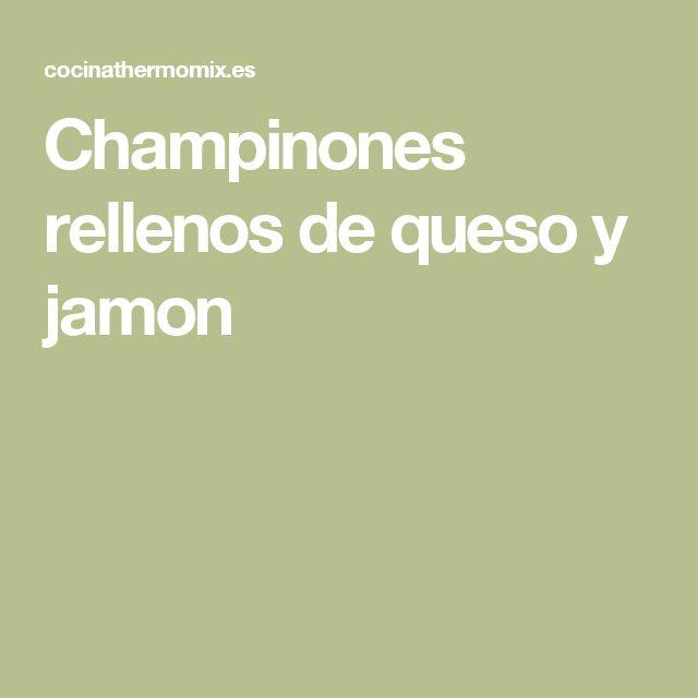 Champinones rellenos de queso y jamon