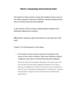 Week 5 Analyzing Instructional Data    The teacher in this scenario checks the readiness test scores of her future students. How much influence should readiness tests have on instructional decision-making?     Is the teacher in this scenario using… (More)