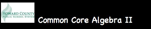 HCPSS Common Core Algebra II - includes lessons, math tasks, and other resources for teaching the Common Core!