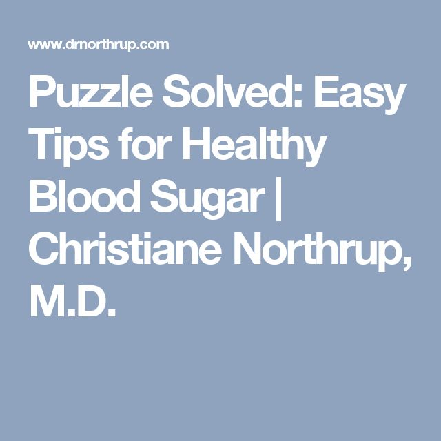 Puzzle Solved: Easy Tips for Healthy Blood Sugar | Christiane Northrup, M.D.