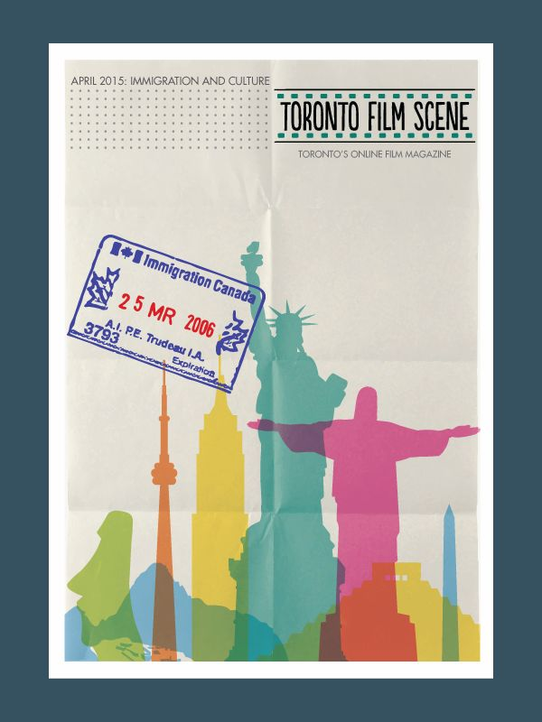 Toronto Film Scene tackles issues surrounding immigration and culture, and the way both are portrayed on screen in our April 2015 issue. Read the full issue here: http://thetfs.ca/issue/april-2015-immigration-and-culture/