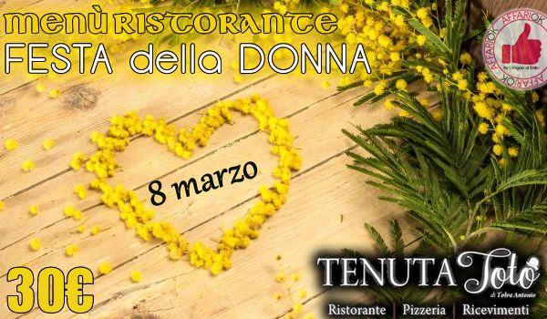 Festa della Donna | Menù Ristorante Tenuta Totò  http://affariok.blogspot.it/