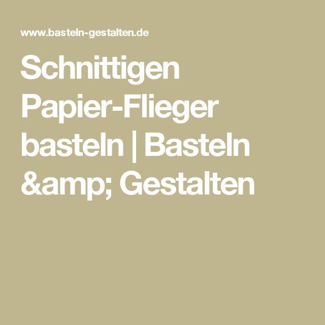 Schnittigen Papier-Flieger basteln | Basteln & Gestalten