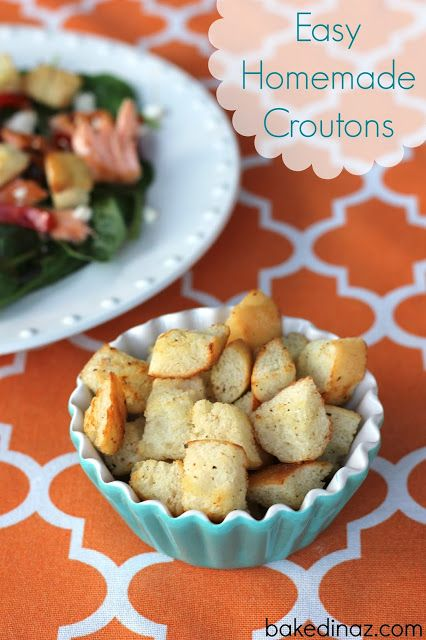 Homemade Croutons - these are so good and easy to make. You will never want to eat a salad without them!