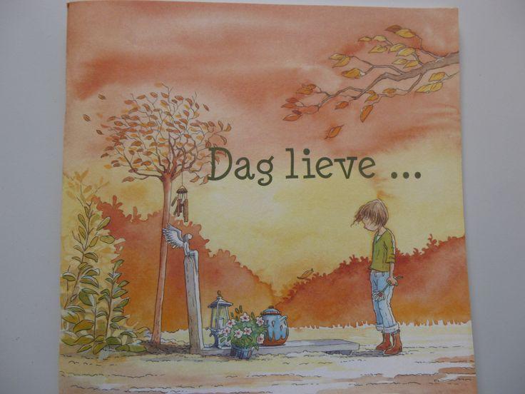 Dag lieve............ Een boekje voor kinderen om van alles in te plakken, te tekenen of te schrijven over hun herinneringen aan de persoon die overleden is.