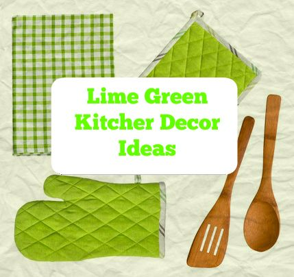Lime Green Kitchen Decor Ideas And Tips