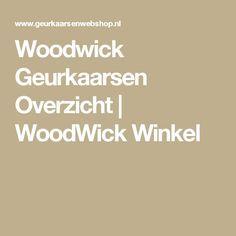 Woodwick Geurkaarsen Overzicht | WoodWick Winkel