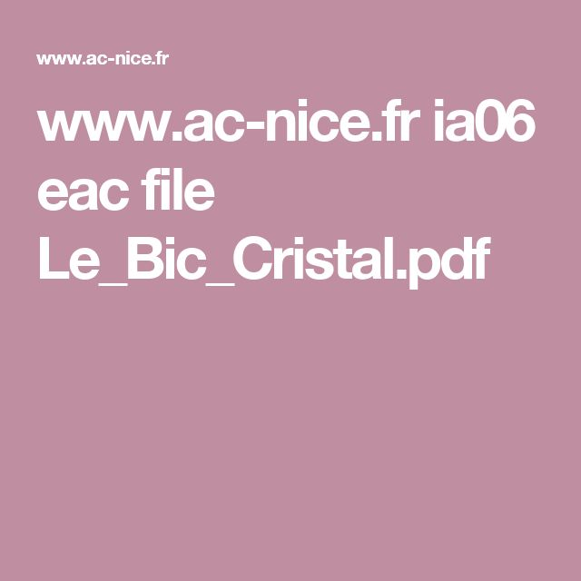 www.ac-nice.fr ia06 eac file Le_Bic_Cristal.pdf