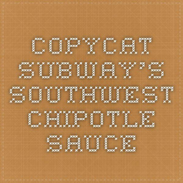 Copycat Subway's Southwest Chipotle Sauce
