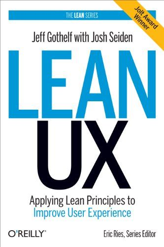 Lean UX: Applying Lean Principles to Improve User Experience by Jeff Gothelf http://www.amazon.com/dp/1449311652/ref=cm_sw_r_pi_dp_SmZbub06HZ7F4